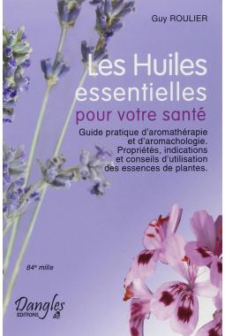 Book in French: Les Huiles Essentielles pour votre santé (Essential Oils for your Health)