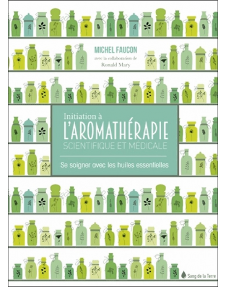 Book in French: Aromathérapie pratique et usuelle (Aromatherapy in practice)